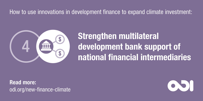 Development finance proposal 4: strengthen MDB support of national financial intermediaries
